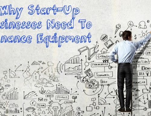 Why Start-Up Businesses Need To Finance Equipment