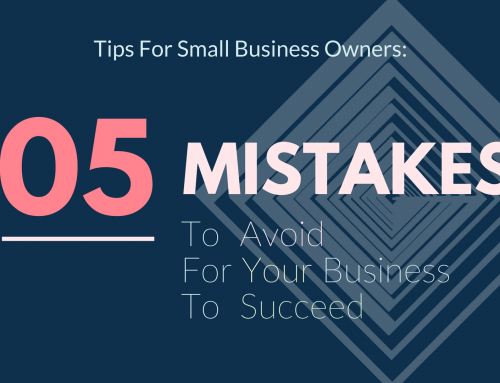 5 Mistakes To Avoid For Your Business To Succeed
