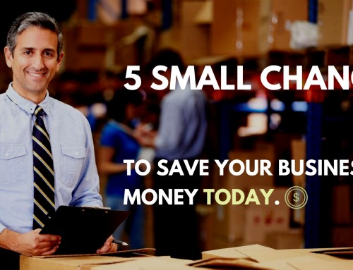 5 Small Changes To Save Your Business Money Today