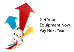 Get Your Equipment Now, Pay Next Year!
